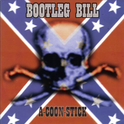 Bootleg Bill - A Coon Stick (2004)