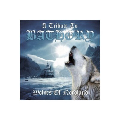 Wolves Of Nordland - A Tribute To Bathory Compilation (2010)