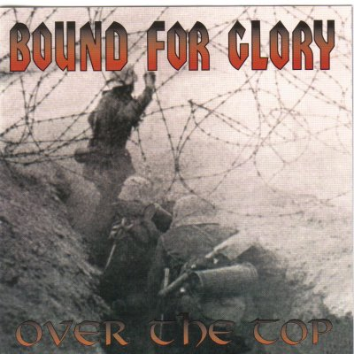 Bound For Glory - Over The Top (2004 / 2007)