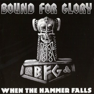 Bound For Glory - When The Hammer Falls (2005)