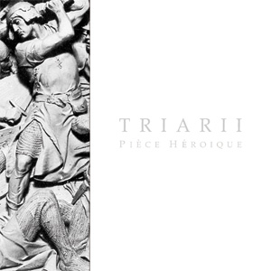 Triarii – Piece Heroique (2006)
