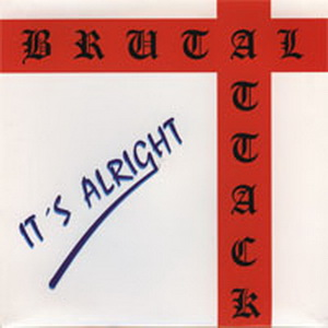 Brutal Attack - It's Alright (2000)