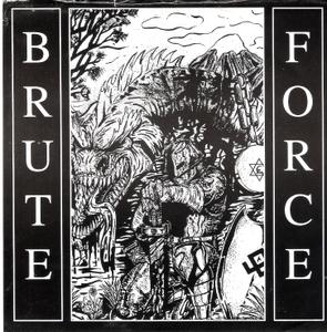 Brute Force - Yesterday, Today & Forever (1995)