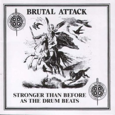 Brutal Attack - Stronger Than Before (1986 / 1999 / 2008)