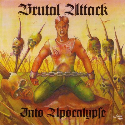 Brutal Attack - Into Apocalypse (1992)