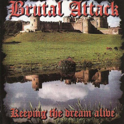 Brutal Attack - Keeping The Dream Alive (1998)