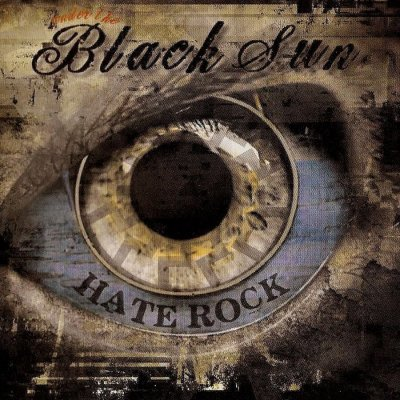 Under the Black Sun - Hate Rock (2009)