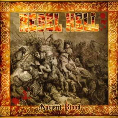 Rebel Hell - Ancient Blood (2007)