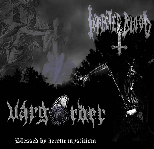 Varg Order & Infected Blood - Blessed By Heretic Mysticism [split] (2011)