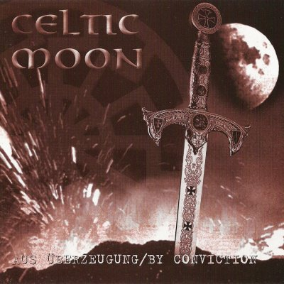 Celtic Moon - Aus Uberzeugung / By Conviction (2005)