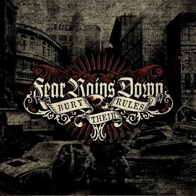 Fear Rains Down - Bury their rules (2009)