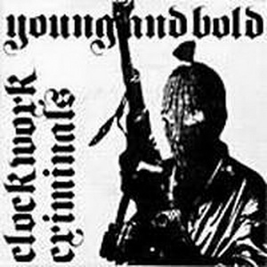 Clockwork Сriminals - Young And Bold [EP] (1982)