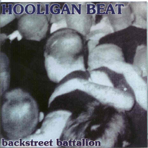 Hooligans Beat - Backstreet Bataillon (1997)