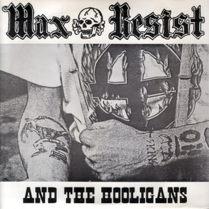 Max Resist and The Hooligans - Traitors beware (1993)