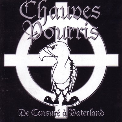 Chauves Pourris - De Censure A Vaterland (2000)