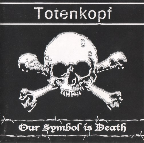 Totenkopf -  Our Symbol is death (2000 / 2003)