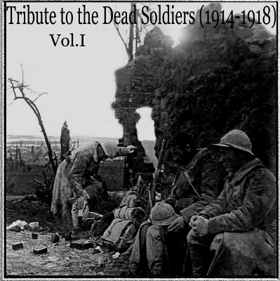 VA - Tribute To The Dead Soldiers (1914-1918) Vol.I (2009)