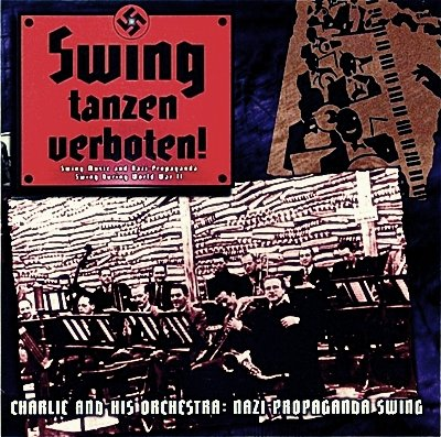 Charlie And His Orchestra - Nazi Propaganda Swing 1940-1945 II (2003)