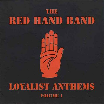 The Red Hand Band - Loyalist Anthems volume 1 (2003)