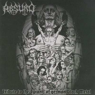 VA - Absurd: Tribute To The Tyrants Of German Black Metal (2005)