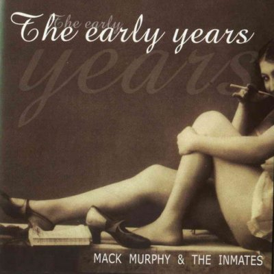 Mack Murphy & The Inmates - The Early Years (2003)