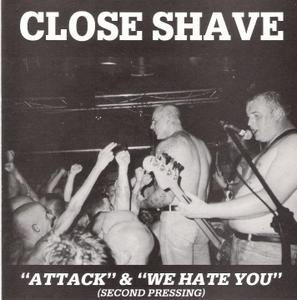 Close Shave - Attack & We Hate You (EP) (1993)