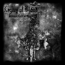 Legacy of Blood - Infernal Cult of Blood (2005) EP