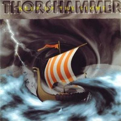 Thorshammer -  Keep up the Fight (1997)