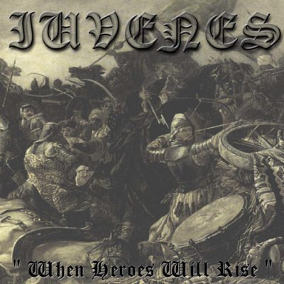 Iuvenes - When Heroes Will Rise (2002)