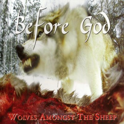 Before God - Wolves Amongst The Sheep (1998 / 2002)