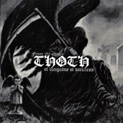 Thoth - From The Abyss Of Dungeons Of Darkness (2008)