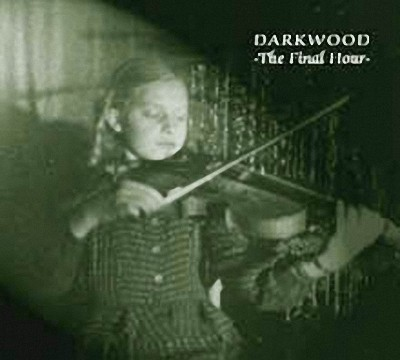 Darkwood - The Final Hour (2003)
