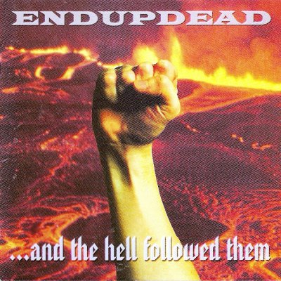 Endupdead - And the Hell Followed Them (1999)