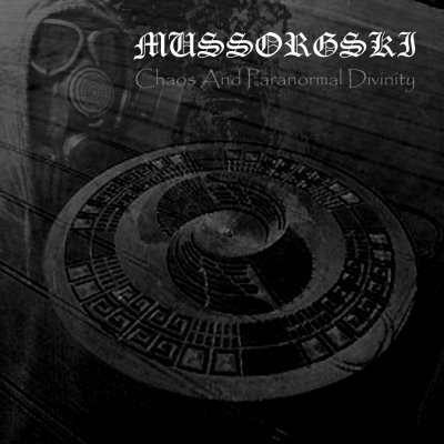 Mussorgski - Chaos And Paranormal Divinity (2011)