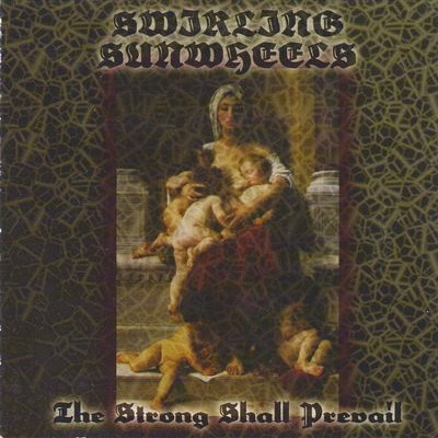 Swirling Sunwheels - The Strong Shall Prevail (2003)