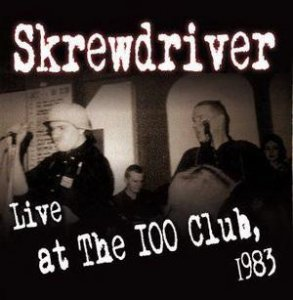 Skrewdriver - Live at The 100 Club, 1983 (2011)