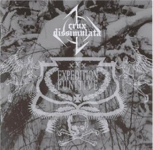 Crux Dissimulata - Expedition Punitive (2005)