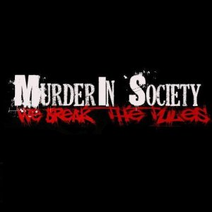 Murder in Society - We Break the Rules (2009)