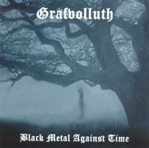 Grafvolluth - Black Metal Against Time (2004)