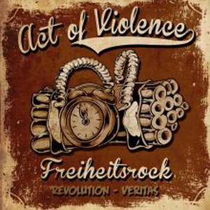 Act Of Violence - Freiheitsrock (2011)