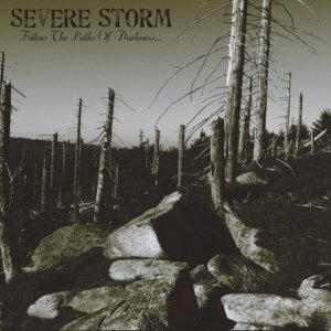 Severe Storm - Follow The Paths Of Darkness (2010)