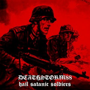 Deathstorm88 - Hail Satanic Soldiers [demo] (2011)