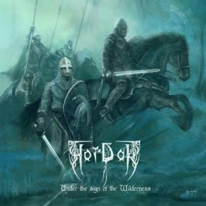 Hordak - Under The Sign Of The Wilderness (2011)