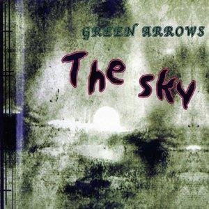 Green Arrows - The Sky (2003)