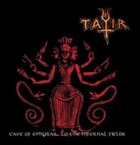 Tatir - Cave Of Ephyras... To The Infernal Fields [best of/compilation] (2012)