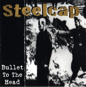 Steelcap - Bullet to the Head (1999)