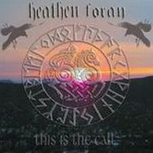 Heathen Foray - This Is The Call (2006)