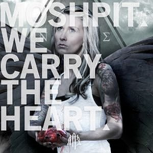 Moshpit - We Carry the Heart (2012)