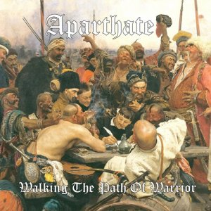 Aparthate - Walking The Path Of Warrior (2011)