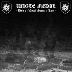 White Medal - Blod O T'North Seeur/Lam [ep] (2011)